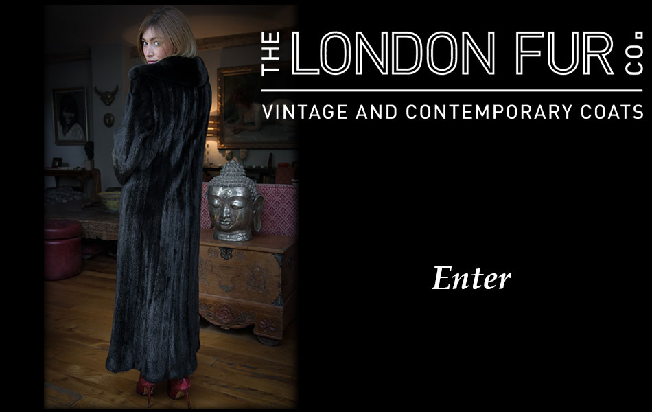 The London Fur Company -  Vintage and New Fur Coats, Jackets, Gilets, Wraps
